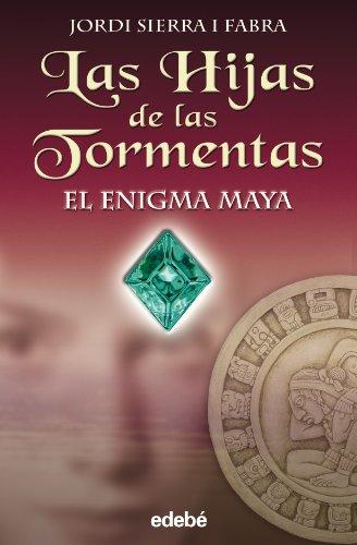 9788423688777: EL ENIGMA MAYA (LAS HIJAS DE LAS TORMENTAS)