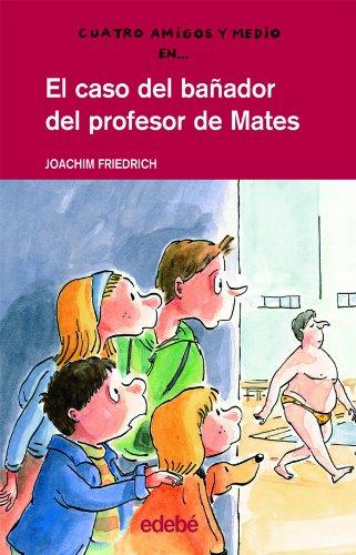 9788423689156: CASO DEL BAÑADOR DEL PROFESOR DE MAT