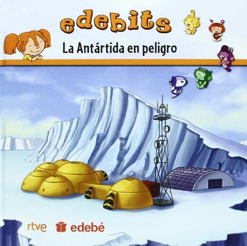 9788423693160: LA ANTÁRTIDA EN PELIGRO (EDEBITS)