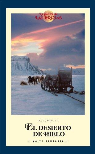 9788423693429: El desierto de hielo (La Guerra De Las Brujas) (Spanish Edition)