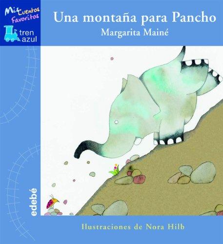 9788423695867: UNA MONTAÑA PARA PANCHO (TREN AZUL: MIS CUENTOS FAVORITOS)