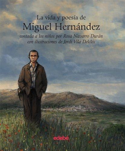 9788423696130: LA VIDA Y LA POESÍA DE MIGUEL HERNÁNDEZ CONTADA A LOS NIÑOS (Vida Contada A Los Niños)
