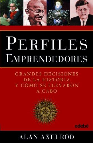 9788423696376: Perfiles emprendedores. Grandes decisiones de la historia y como se llevaron a cabo (Spanish Edition)