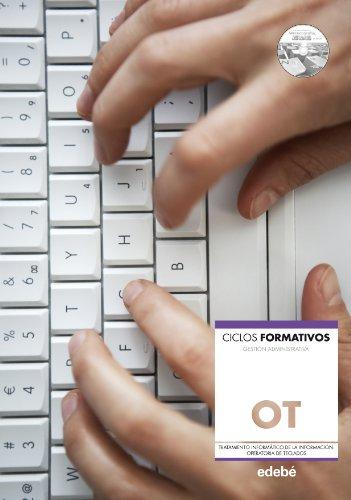 9788423696444: Tratamiento informático de la información : operatoria de teclados : ciclos formativos gestión administrativa