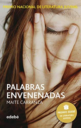 PALABRAS ENVENENADAS (PREMIO EDEBÉ DE LIT. JUVENIL): Maite Carranza