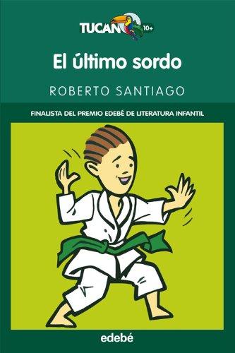 9788423697908: El Último Sordo (Tucán verde)
