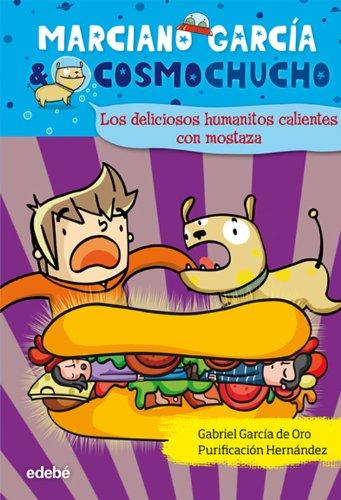 9788423699933: Núm. 2. Los deliciosos humanitos calientes con mostaza (Marciano García & Cosmochucho)