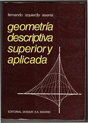 9788423704415: Geometria Descriptiva Superior Y Aplicada