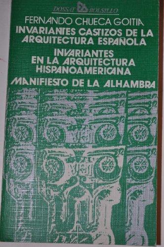 9788423704590: Invariantes castizos de la arquitectura espanola ; Invariantes en la arquitectura hispanoamericana ; Manifiesto de la Alhambra (Dossat bolsillo) (Spanish Edition)