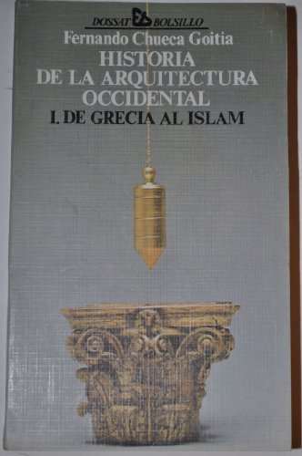 HISTORIA DE LA ARQUITECTURA OCCIDENTAL I. DE: FRENANDO CHUECA GOITIA