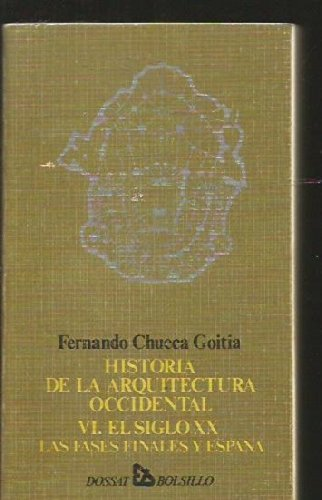Historia de la Arquitectura Occidental. T. XII: Chueca Goitia, Fernando