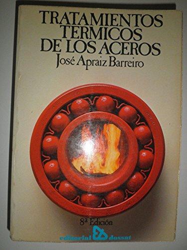 Tratamientos termicos de los aceros: José Apraiz Barreiro