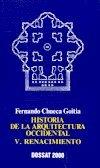 Historia de La Arquitectura Occidental V Renacimiento: Chueca Goitia, Fernando