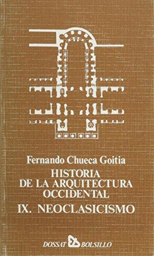 Historia de La Arquitectura - Neoclasicismo (Spanish Edition): Chueca Goitia, Fernando