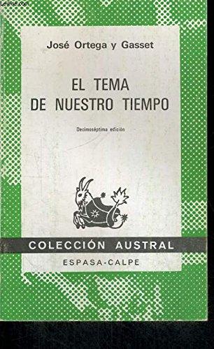 El Tema De Nuestro Tiempo: Jose Ortega Y