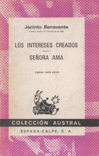 9788423900343: Los Intereses Creados/ Senora Ama