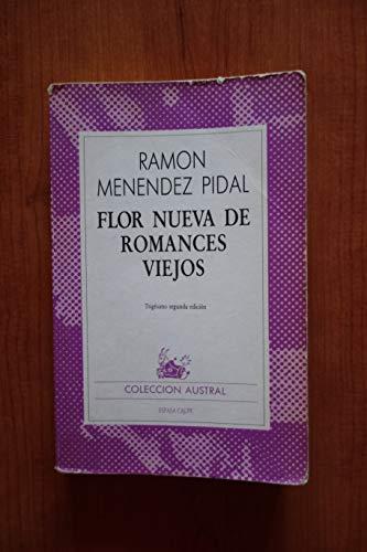 Flor Nueva de Romances Viejos.: Menéndez Pidal, Ramón