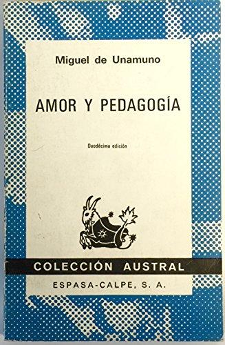 Amor y Pedagogia / Tratado De Cocotologia: UNAMUNO, MIGUEL