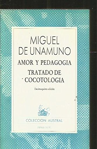 Stock image for Amor y Pedagogia : Tratado de Cocotologiaedicion Disponible 84-239 7263 1 for sale by Better World Books