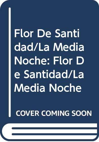 9788423903023: Flor De Santidad/La Media Noche: Flor De Santidad/La Media Noche