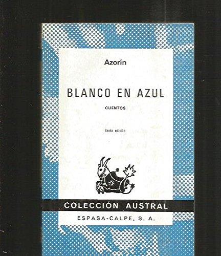 Blanco En Azul. (Cuentos): Blanco En Azul.: Azorin