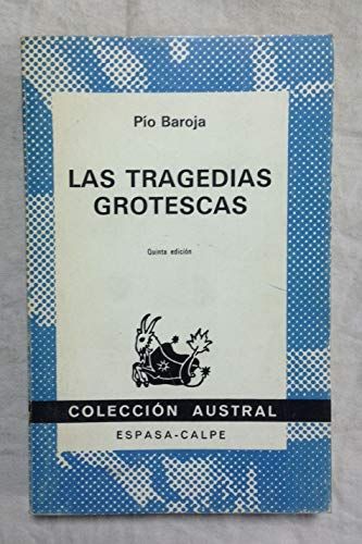 Las tragedias grotescas: BAROJA, Pío