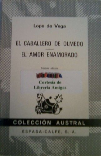 9788423906383: El Caballero De Olmedo/El Amor Enamorado (Spanish Edition)