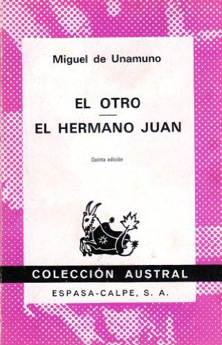 El Otro; El Hermano Juan: Unamuno, Miguel de