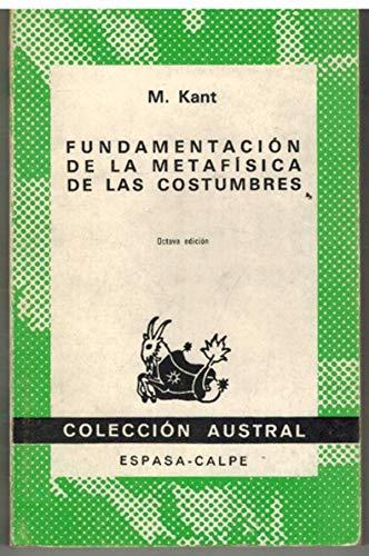 FUNDAMENTACION DE LA METAFISICA DE LAS COSTUMBRES: KANT, MANUEL