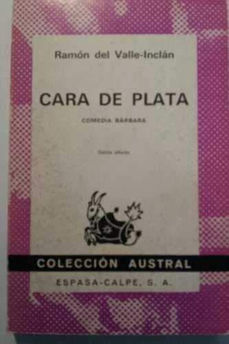 Cara De Plata: Valle-Inclan