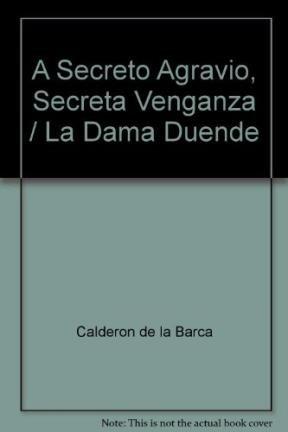 A Secreto Agravio Secreta Venganza La Da: Calderon De La