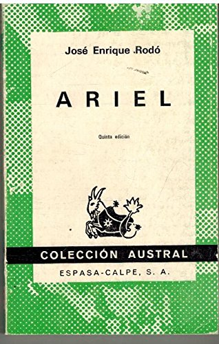 ariel essay by rodo Distinguished scholars from uruguay, mexico, spain and the united states will share insights on ariel and the phenomenon of arielismo during a conference feb 18 and 19 in the thompson conference center at the university of texas at austin.