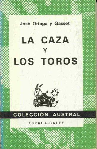 9788423913282: La Caza y Los Toros (Spanish Edition)