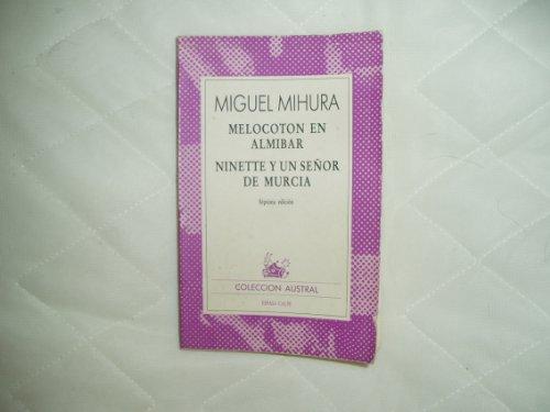 9788423915705: Melocoton en almibar. ninette y un señor de Murcia: Melocoton En Almibar/Ninette Y UN Senor De Murcia