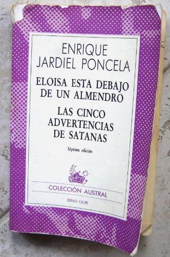 9788423915736: Eloisa esta debajo de un almendro ; Las cinco advertencias de Satanas (Coleccion austral ; no. 1573) (Spanish Edition)