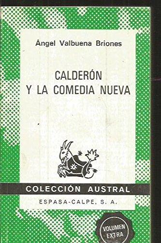 Calderón y La Comedia Nueva: Valbuena Briones, Angel