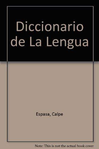 Diccionario de La Lengua (Spanish Edition): Espasa, Calpe