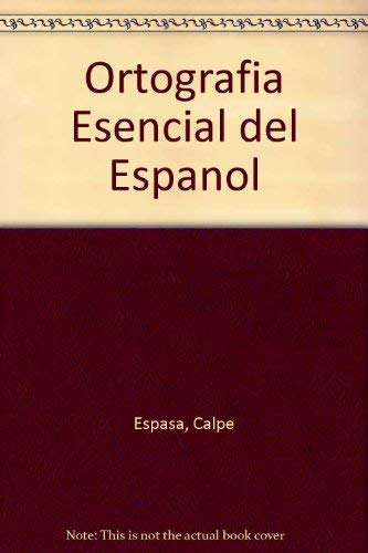 Ortografia Esencial del Espanol (Spanish Edition): Calpe Espasa