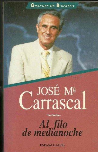 AL FILO DE MEDIANOCHE . Y ALGO MAS: Jose Maria Carrascal