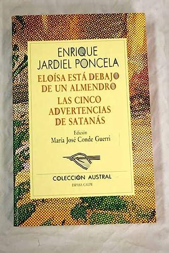 9788423918713: Eloisa Esta Debajo De UN Almendro: Las Cinco Advertencias De Satanas (Spanish Edition)