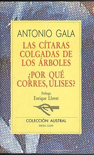 Las cítaras colgadas de los árboles ¿Por: Gala, Antonio