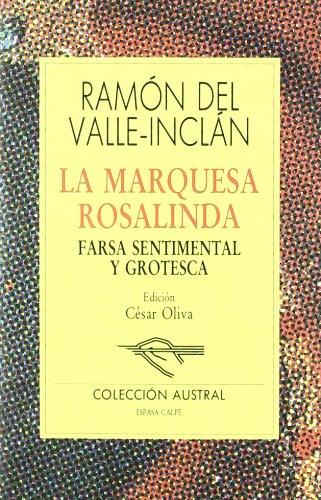 La marquesa Rosalinda. Farsa sentimental y grotesca: Valle-Inclán, Ramón del