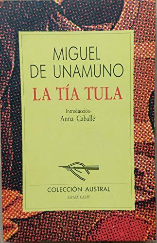 Tia tula, la: La Tia Tula (Nuevo: Miguel De Unamuno