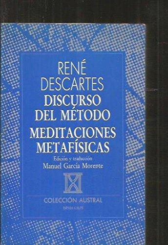 Discurso Del Metodo: Meditaciones Metafisicas: Descartes, Rene; Morente,