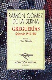 Greguerías. Selección, 1910-1960 (Narrativa) (Spanish Edition): Ramón Gómez De