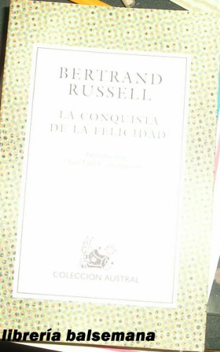 La conquista de la felicidad (Nuevo Austral): Bertrand Russell