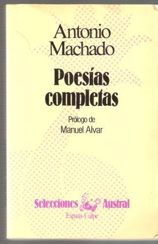 PoesÃas Completas/ Complete Poetry (Selecciones austral) (Spanish: Antonio Machado Ruiz,