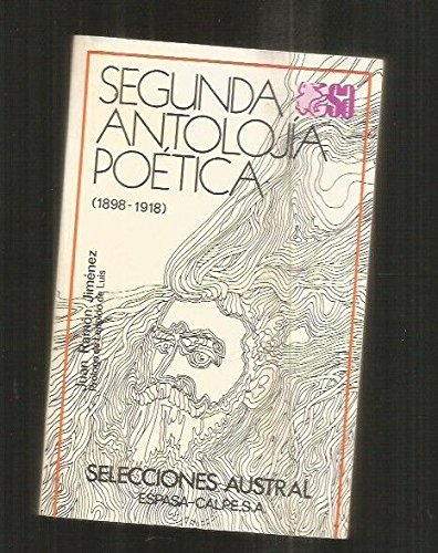 SEGUNDA ANTOLOJIA POETICA (1898-1918): JIMÉNEZ, Juan Ramón