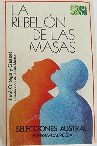 9788423920075: La rebelión de las masas (con un prólogo para franceses, un epílogo para ingleses y un apéndice: Dinámica del tiempo) Selecciones Austral
