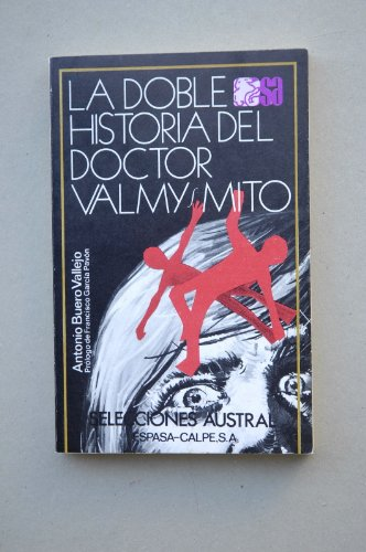 La Doble Historia Del Doctor Valmy/Mito (Selecciones: Buero Vallejo